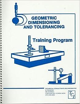 Geometric Dimensioning and Tolerancing, Training Program