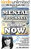 Mental: Toughness: Mental Training & Resilience: It Starts HERE (w/ BONUS CONTENT!) : Become BOLD, gain Confidence, & overcome any obstacle, fear, or hardship! ... mental toughness training, happiness)