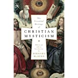 The Essential Writings of Christian Mysticismby Bernard McGinn