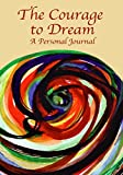 img - for The Courage to Dream book / textbook / text book