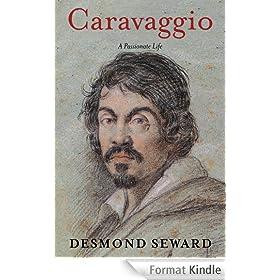 Caravaggio: A Passionate Life (English Edition)