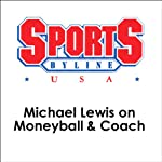 Michael Lewis on Moneyball & Coach | Michael Lewis