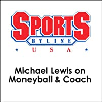 Michael Lewis on Moneyball & Coach  by Michael Lewis Narrated by Ron Barr