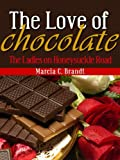 The Love of Chocolate (The Ladies on Honeysuckle Road)