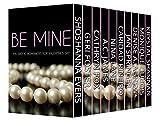 Be Mine: Ten Erotic Romances for Valentines Day