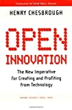 Henry W Chesbrough Open Innovation: The New Imperative for Creating and Profiting from Technology