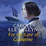For the Love of Catherine | Carole Llewellyn