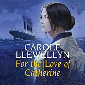For the Love of Catherine | [Carole Llewellyn]