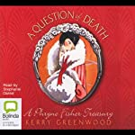 A Question of Death: A Phryne Fisher Mystery (       UNABRIDGED) by Kerry Greenwood Narrated by Stephanie Daniel
