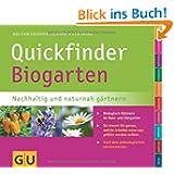 Quickfinder Biogarten: Nachhaltig und naturnah gärtnern. Biologisch Gärtnern im Nutz- und Ziergarten. (GU Quickfinder...