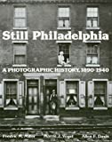 img - for By Fredric M. Miller - Still Philadelphia: A Photographic History, 1890-1940 (1983-05-10) [Hardcover] book / textbook / text book