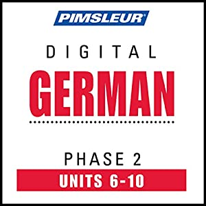 German Phase 2, Unit 06-10: Learn to Speak and Understand German with Pimsleur Language Programs | [ Pimsleur]