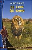 echange, troc Alain Surget - Le lion de Komo : Sauvez les animaux avec Paul Nature