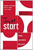 img - for Just Start: Take Action, Embrace Uncertainty, Create the Future book / textbook / text book