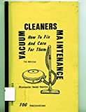 img - for Vacuum Cleaners Maintenance: How to Fix and Care for Them book / textbook / text book