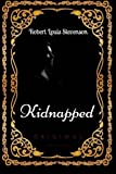 Image of Kidnapped: By Robert Louis Stevenson & Illustrated