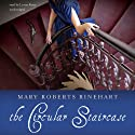 The Circular Staircase (       UNABRIDGED) by Mary Roberts Rinehart Narrated by Lorna Raver