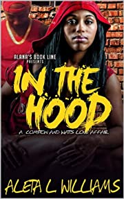 In The Hood ( Formally Titled ZipCodez): A Watts and Compton Love Affair