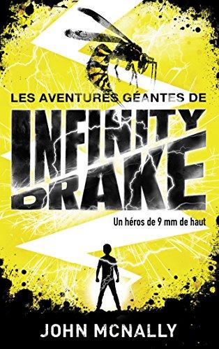 Les aventures géantes de Infinity Drake (1) : Les aventures géantes de Infinity Drake : un héros de 9 mm de haut. 1