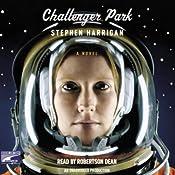 Challenger Park | [Stephen Harrigan]