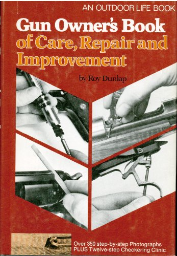 Gun Owner's Book of Care, Repair and Improvement, an Outdoor Life Book (Gun Owners Book compare prices)