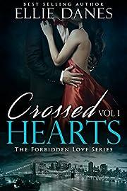 Crossed Hearts Vol. 1 (The Forbidden Love Series, Vol. 1): Alpha Billionaire Romance