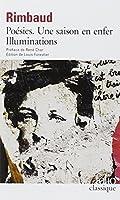 Rimbaud : Poésies - Une saison en enfer - Illuminations