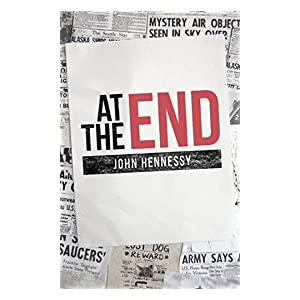 At the End - a post-apocalyptic novel (The Road to Extinction, Book 1)