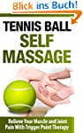 Tennis Ball Self Massage - Relieve Yo...