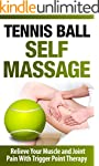 Tennis Ball Self Massage - Relieve Yo...
