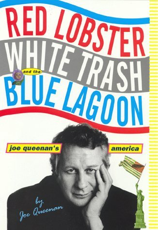 red-lobster-white-trash-the-blue-lagoon-joe-queenans-america-by-joe-queenan-1998-07-04