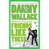 Friends Like Theseby Danny Wallace