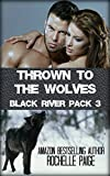 Thrown to the Wolves (Black River Pack Book 3)
