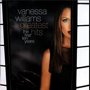 Vanessa Williams - Greatest Hits: The First Ten Years