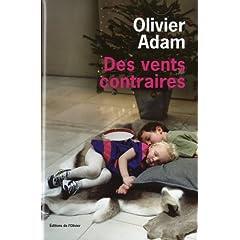 Des vents contraires - Olivier Adam