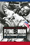 Flying to the Moon: An Astronaut's Story