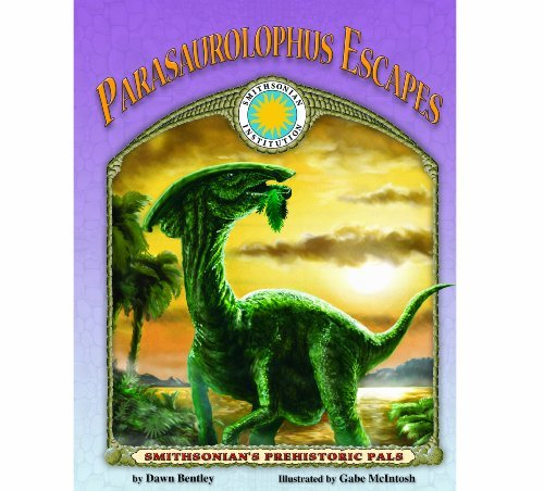 Parasaurolophus Escapes - a Smithsonian Prehistoric Pals Book (with Audiobook CD and poster) by Dawn Bentley (2006-09-01)