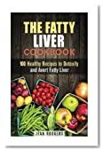 The Fatty Liver Cookbook: 100 Healthy Recipes to Detoxify and Avert Fatty Liver (Special Diet Plan)