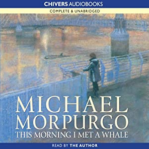 This Morning I Met a Whale | [Michael Morpurgo]