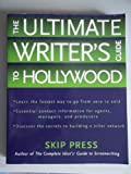 The Ultimate Writer's Guide to Hollywood (0760761108) by SKIP PRESS