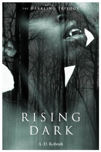 A. D. Koboah - Rising Dark (The Darkling Trilogy, Book 2)