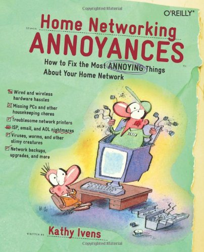 Home Networking Annoyances: How to Fix the Most Annoying Things about Your Home Network