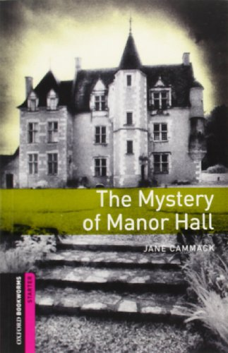 Oxford Bookworms Library: Starter: The Mystery of Manor Hall