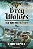Grey Wolves: The U-Boat War 1939–1945