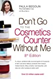 51euMCmOgtL. SL160  Dont Go to the Cosmetics Counter Without Me: A unique, professionally sourced guide to thousands of skin care and makeup products from todays hottest ... Go to the Cosmetic Counter Without Me)