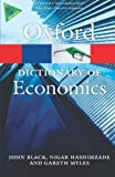 img - for A Dictionary of Economics (Oxford Paperback Reference) 4th (fourth) Edition by Black, John, Hashimzade, Nigar, Myles, Gareth published by Oxford University Press, USA (2012) book / textbook / text book