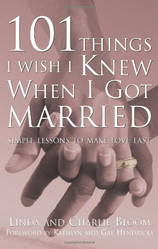 101 Things I Wish I Knew When I Got Married, Simple Lessons To Make Love Last