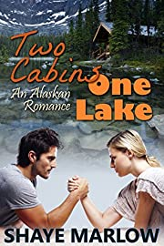 Two Cabins, One Lake: An Alaskan Romance