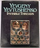 Invisible Threads (0436592207) by Yevtushenko, Yevgeny Aleksandrovich
