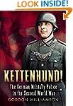 Kettenhund!: The German Military Poli...
